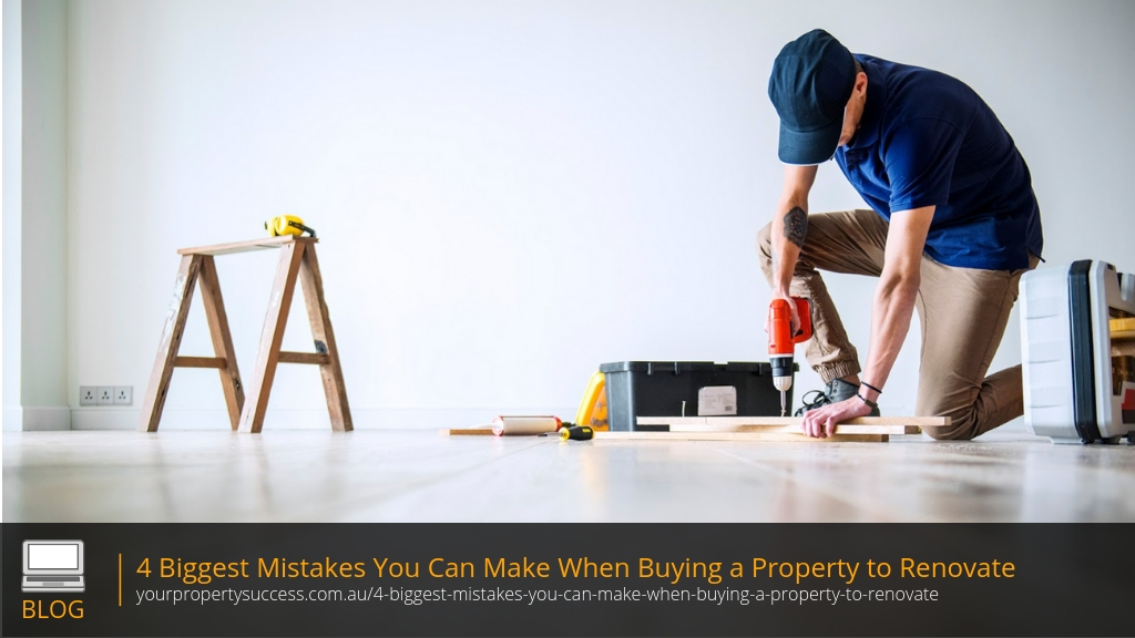 4 Biggest Mistakes You Can Make When Buying a Property to Renovate